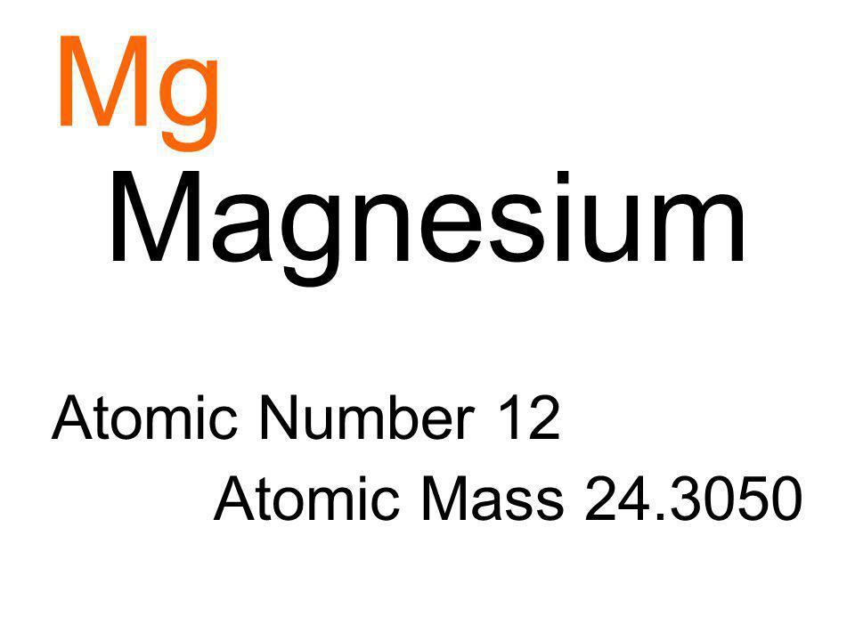 Mg Magnesium Atomic Number 12 Atomic Mass 24.3050