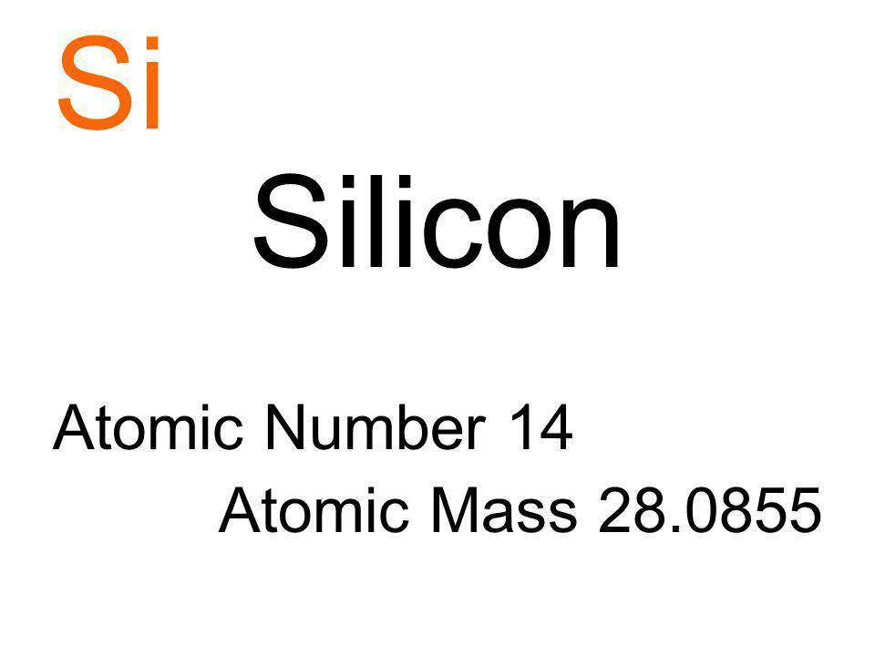 Si Silicon Atomic Number 14 Atomic Mass 28.0855