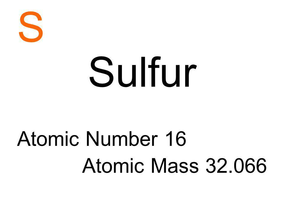 S Sulfur Atomic Number 16 Atomic Mass