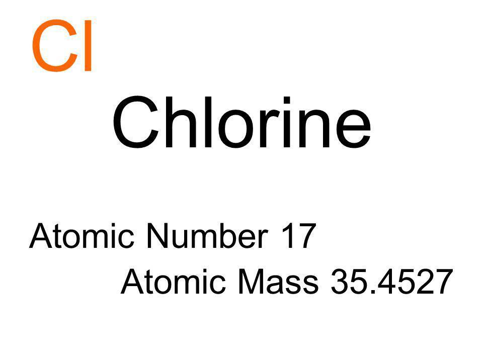 Cl Chlorine Atomic Number 17 Atomic Mass 35.4527