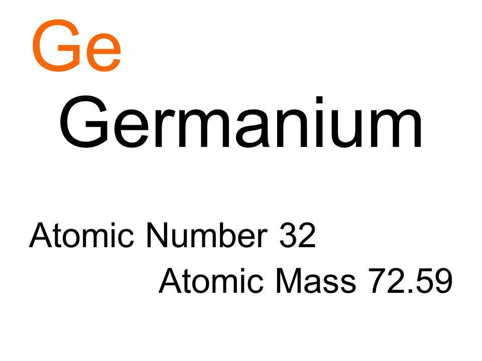 Ge Germanium Atomic Number 32 Atomic Mass 72.59