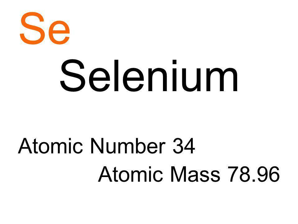 Se Selenium Atomic Number 34 Atomic Mass 78.96
