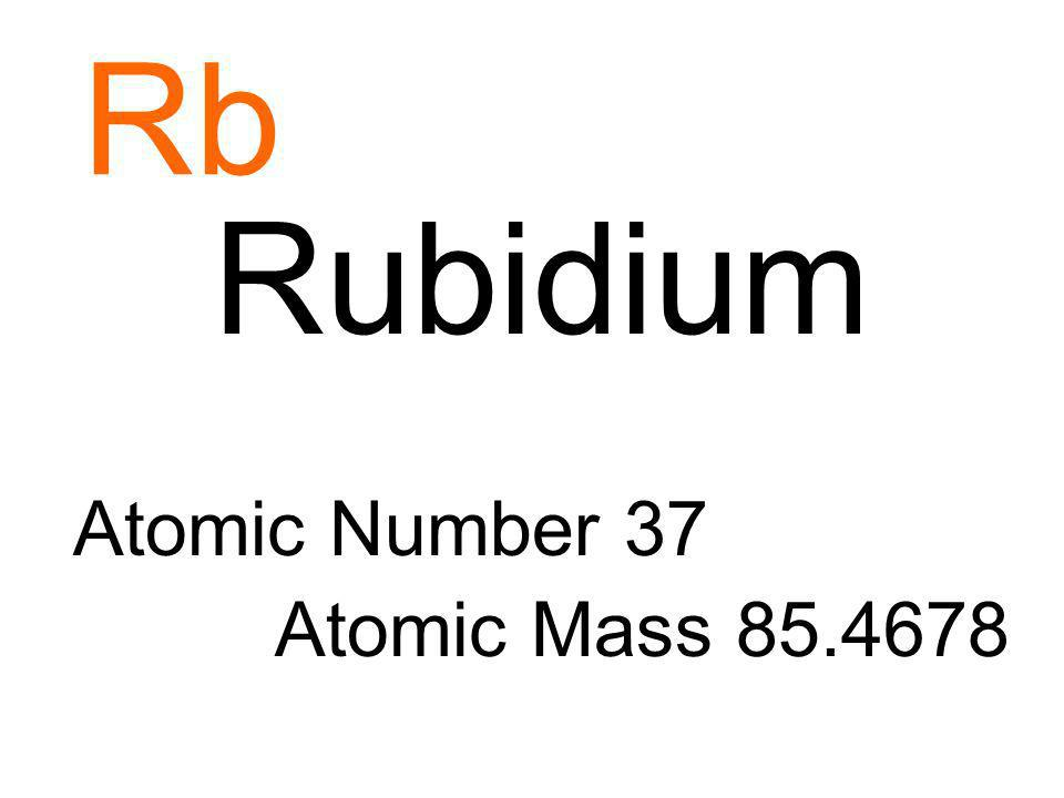 Rb Rubidium Atomic Number 37 Atomic Mass