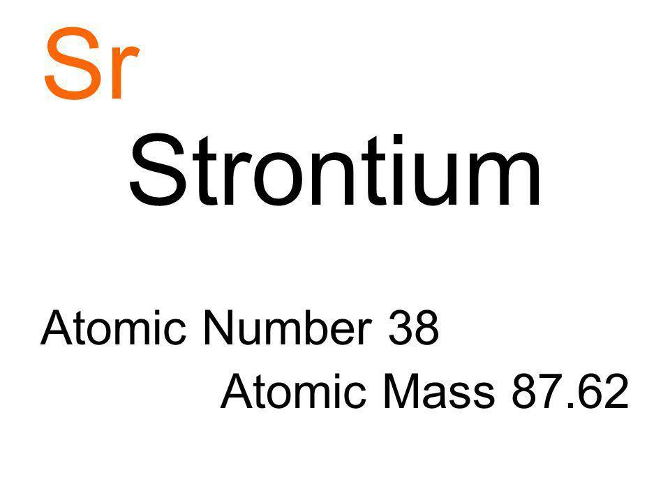 Sr Strontium Atomic Number 38 Atomic Mass 87.62