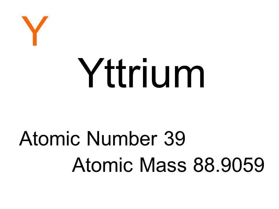 Y Yttrium Atomic Number 39 Atomic Mass 88.9059