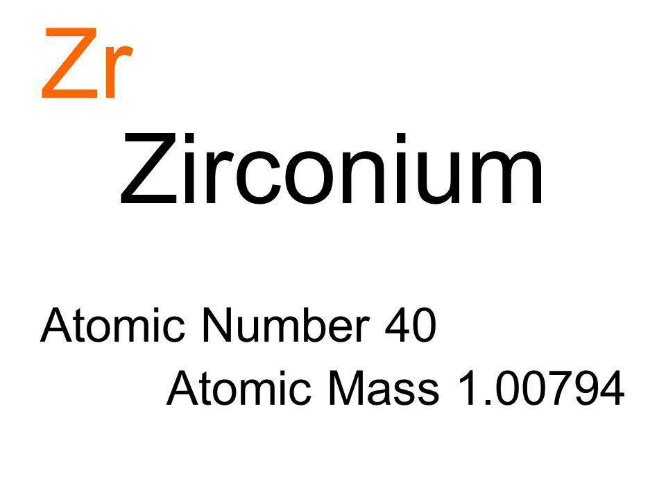Zr Zirconium Atomic Number 40 Atomic Mass 1.00794