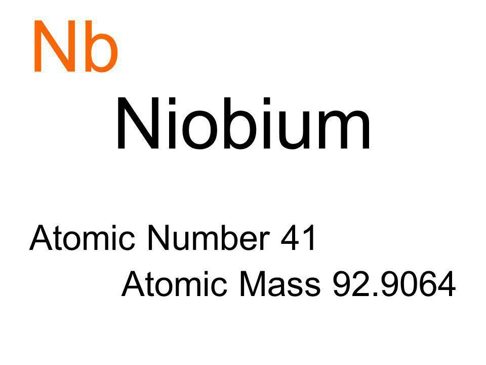 Nb Niobium Atomic Number 41 Atomic Mass 92.9064