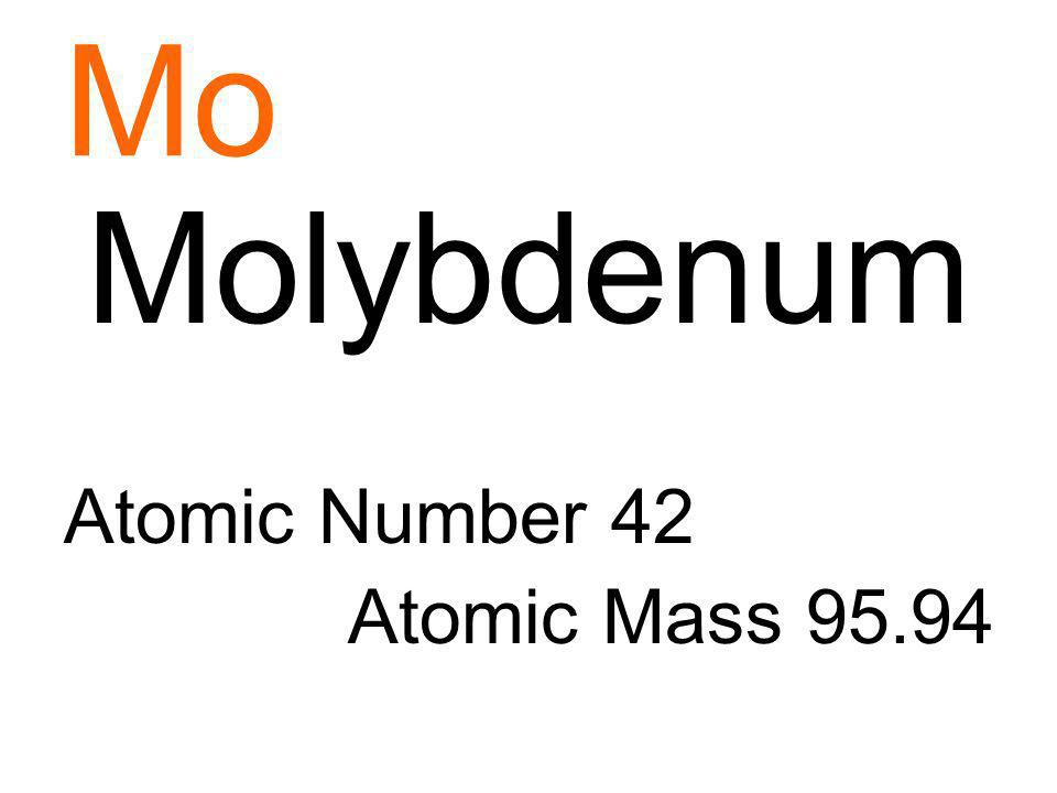 Mo Molybdenum Atomic Number 42 Atomic Mass 95.94