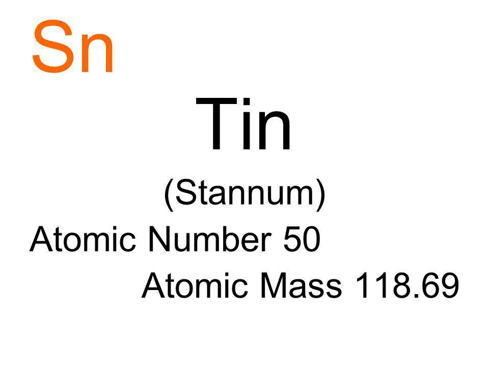 Sn Tin (Stannum) Atomic Number 50 Atomic Mass