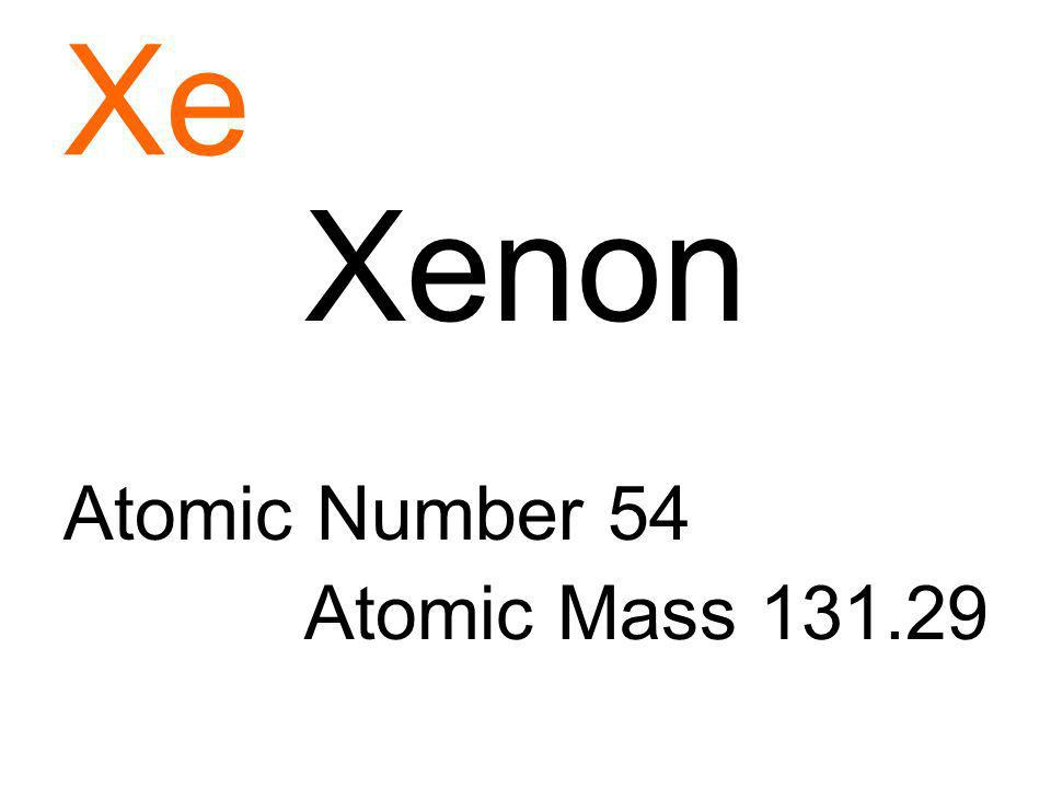 Xe Xenon Atomic Number 54 Atomic Mass 131.29