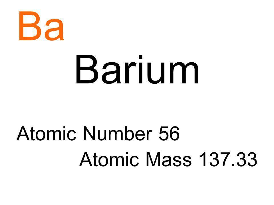 Ba Barium Atomic Number 56 Atomic Mass 137.33