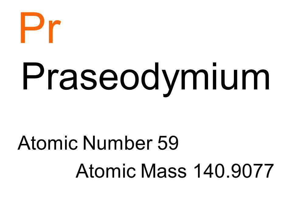 Pr Praseodymium Atomic Number 59 Atomic Mass 140.9077
