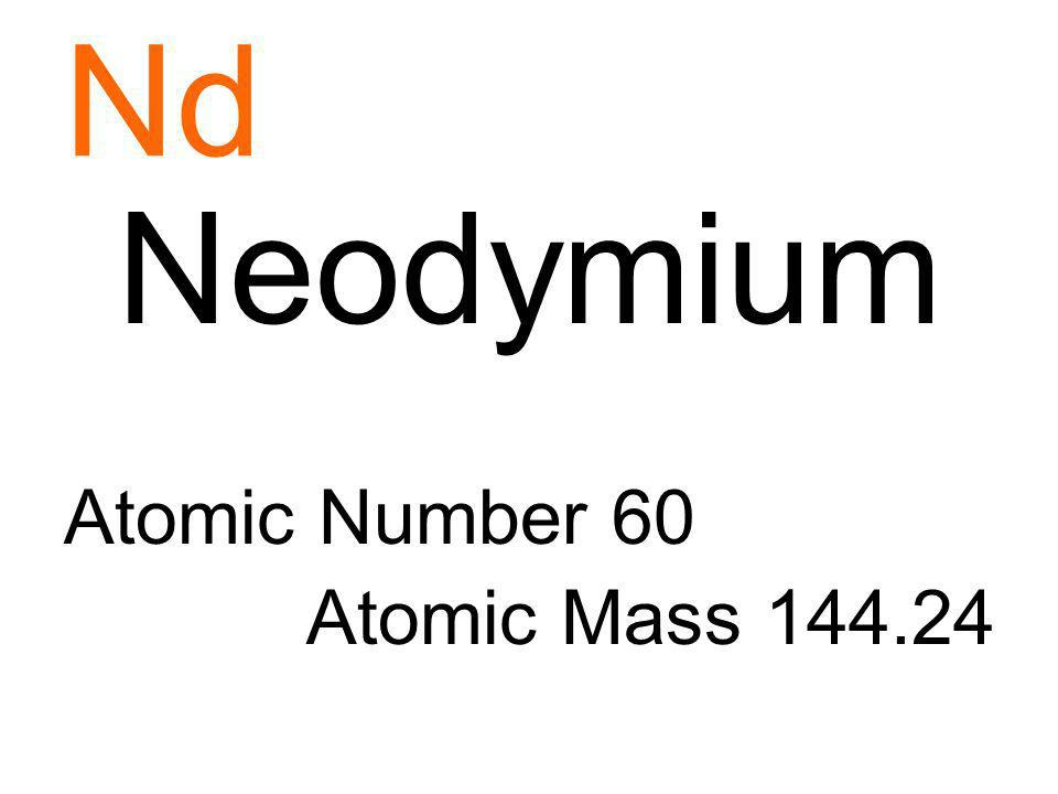 Nd Neodymium Atomic Number 60 Atomic Mass 144.24
