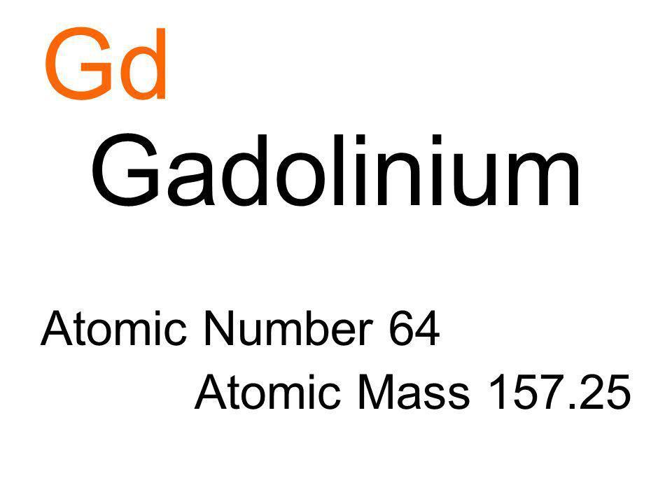 Gd Gadolinium Atomic Number 64 Atomic Mass 157.25