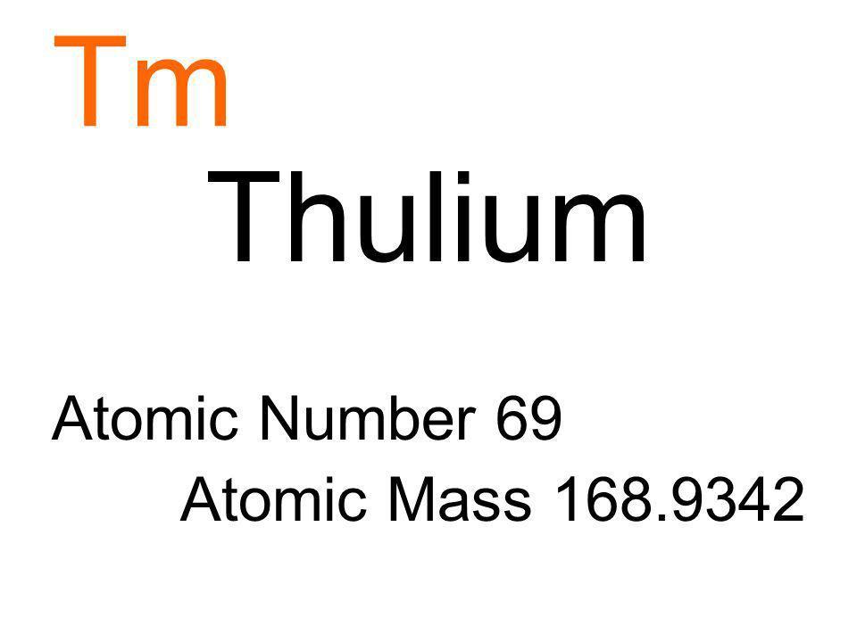 Tm Thulium Atomic Number 69 Atomic Mass 168.9342