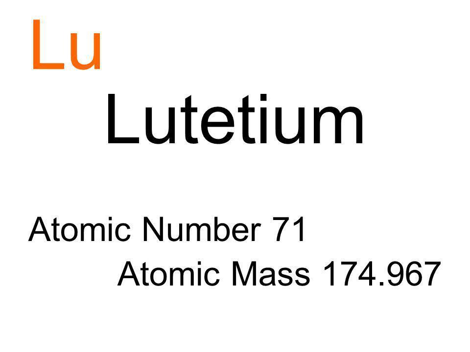 Lu Lutetium Atomic Number 71 Atomic Mass 174.967