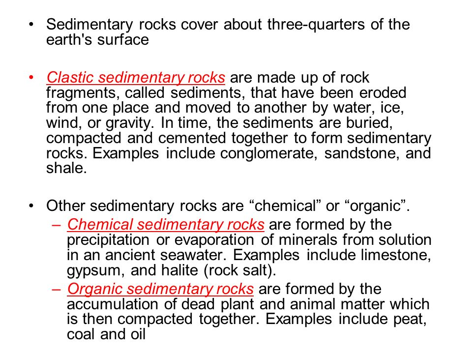 Sedimentary rocks cover about three-quarters of the earth s surface