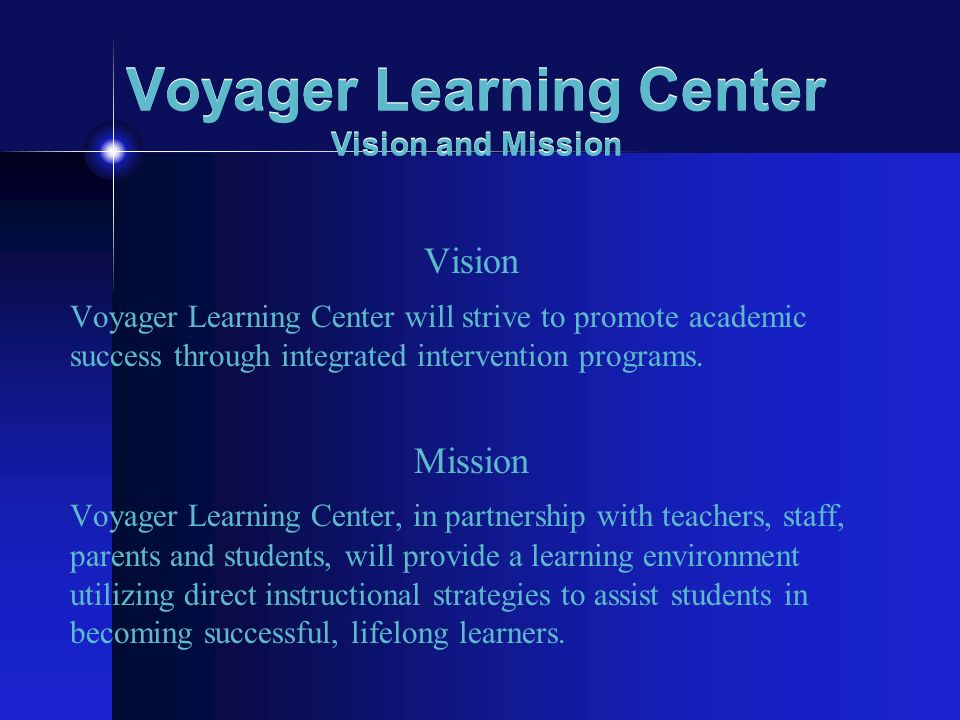 Voyager Learning Center Vision and Mission