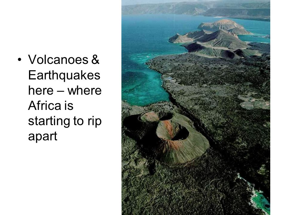 Volcanoes & Earthquakes here – where Africa is starting to rip apart