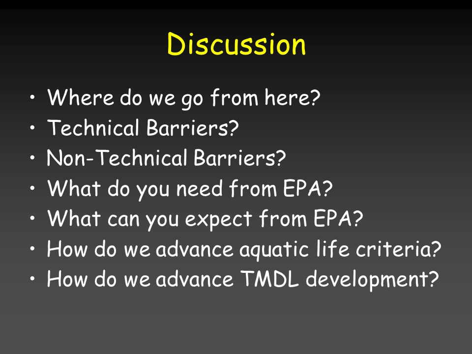 Discussion Where do we go from here Technical Barriers