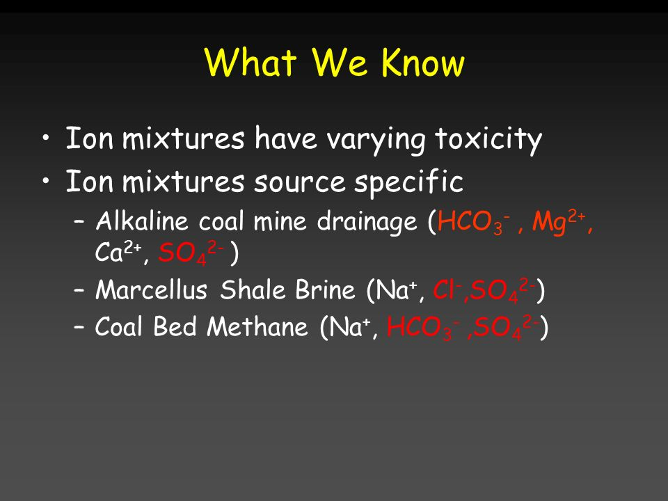 What We Know Ion mixtures have varying toxicity