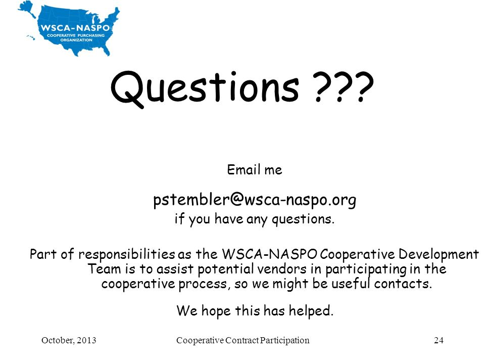 Questions pstembler@wsca-naspo.org Email me