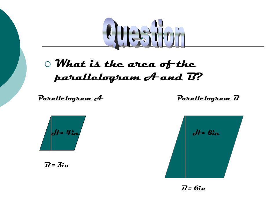 Question Question What is the area of the parallelogram A and B