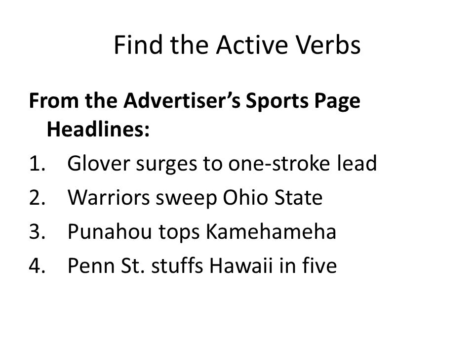 Find the Active Verbs From the Advertiser's Sports Page Headlines:
