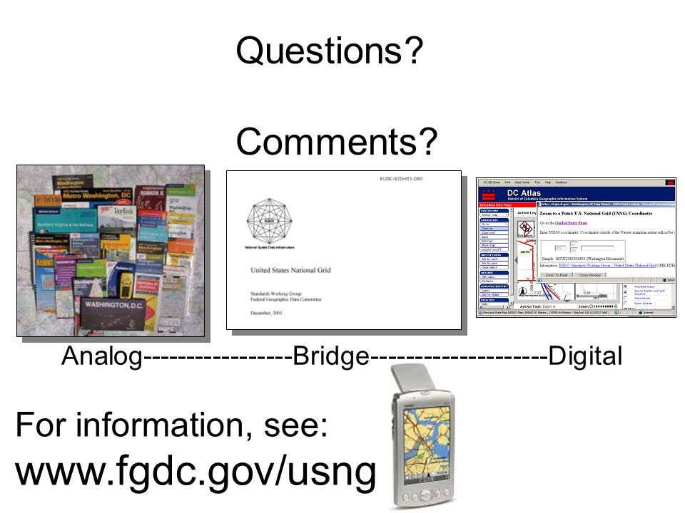 www.fgdc.gov/usng Questions Comments For information, see: