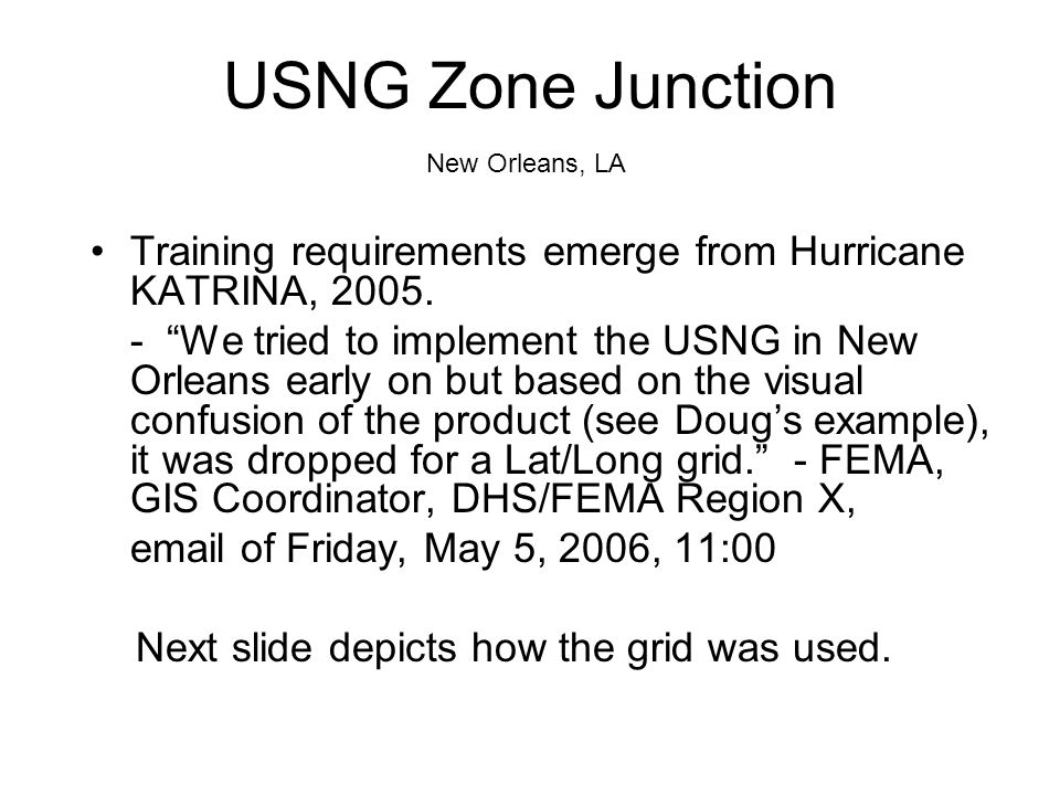 USNG Zone Junction New Orleans, LA. Training requirements emerge from Hurricane KATRINA, 2005.