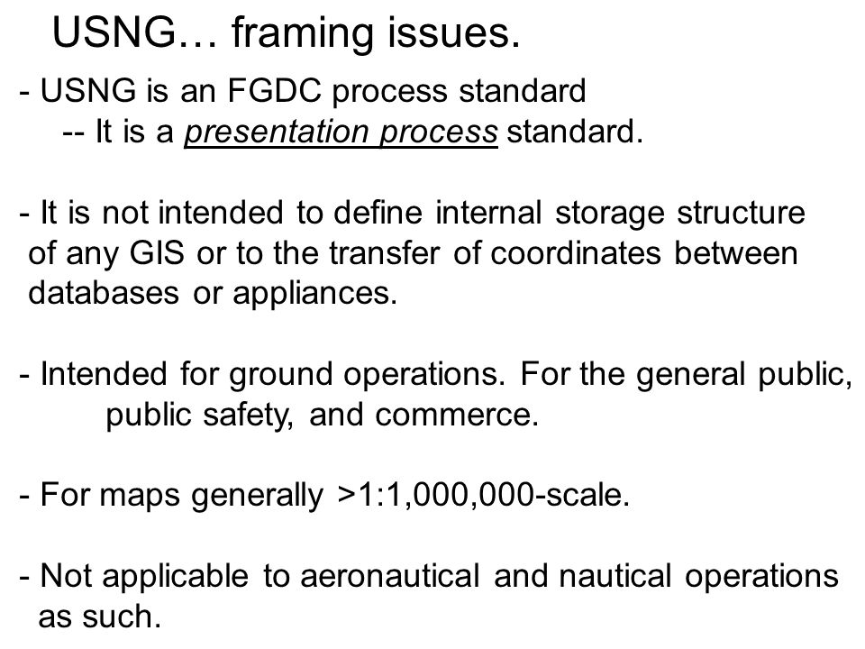 USNG… framing issues. USNG is an FGDC process standard