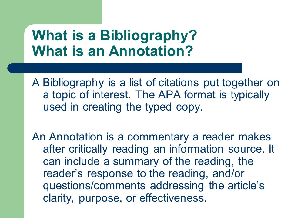What is a Bibliography What is an Annotation