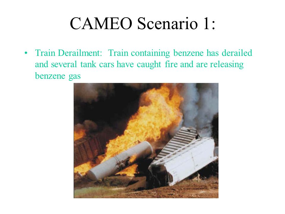 CAMEO Scenario 1: Train Derailment: Train containing benzene has derailed and several tank cars have caught fire and are releasing benzene gas.