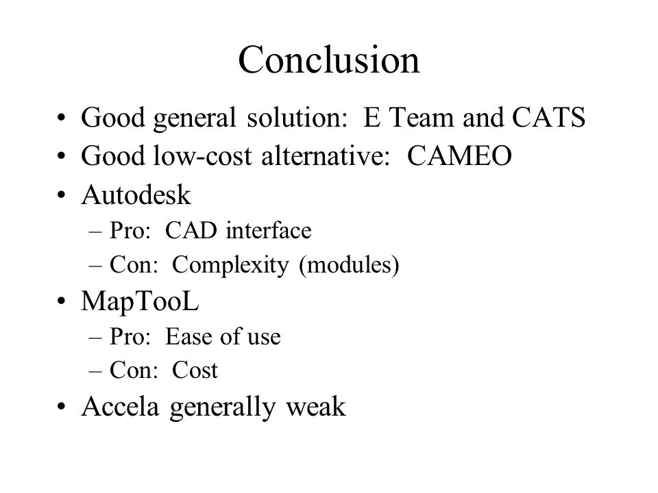 Conclusion Good general solution: E Team and CATS