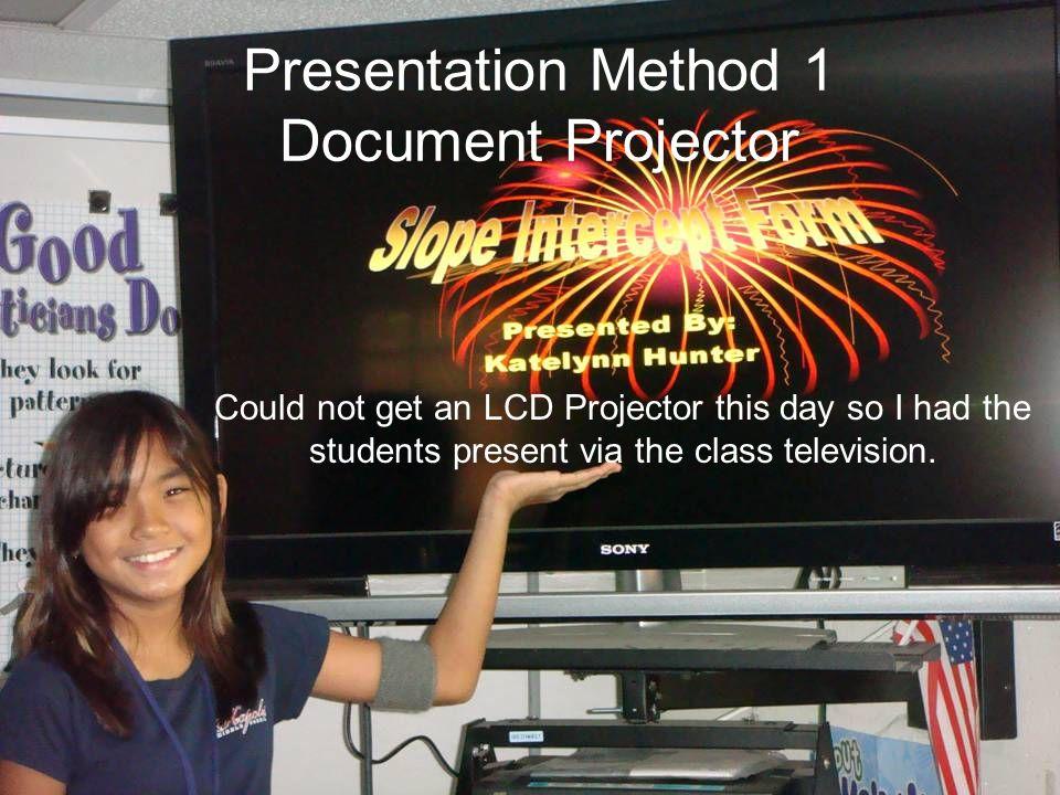 Presentation Method 1 Document Projector