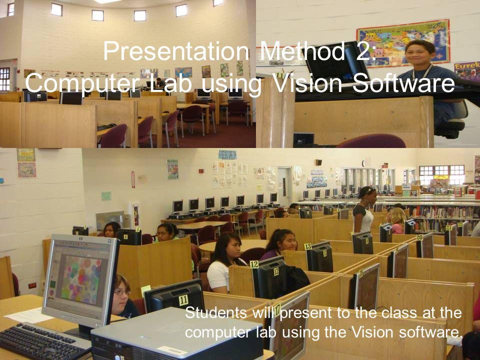 Presentation Method 2: Computer Lab using Vision Software
