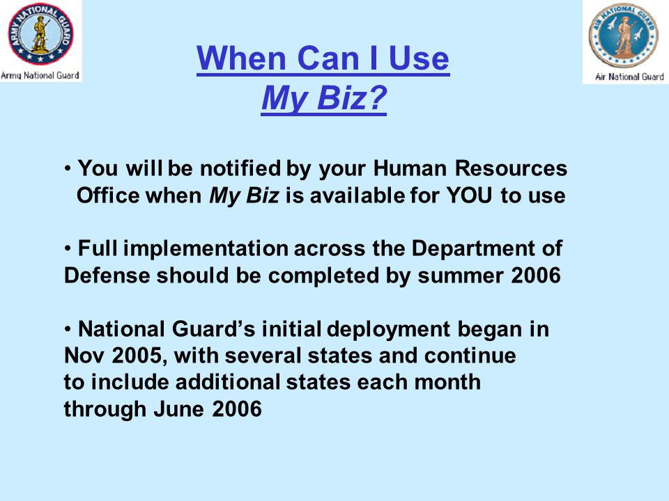 When Can I Use My Biz You will be notified by your Human Resources
