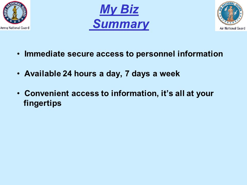 My Biz Summary Immediate secure access to personnel information