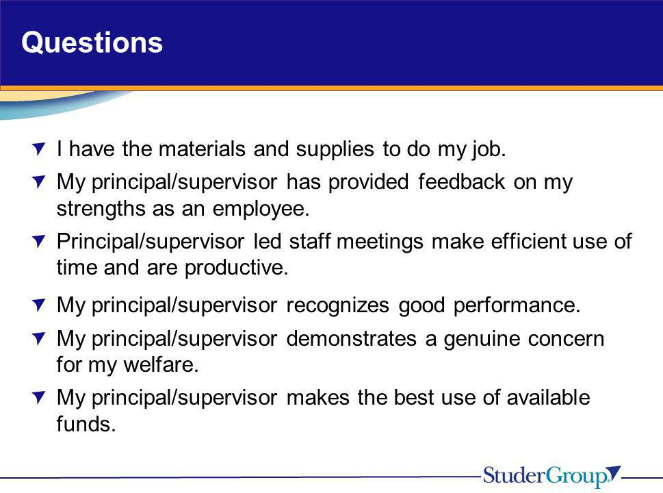 Questions I have the materials and supplies to do my job.