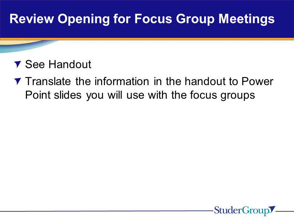 Review Opening for Focus Group Meetings