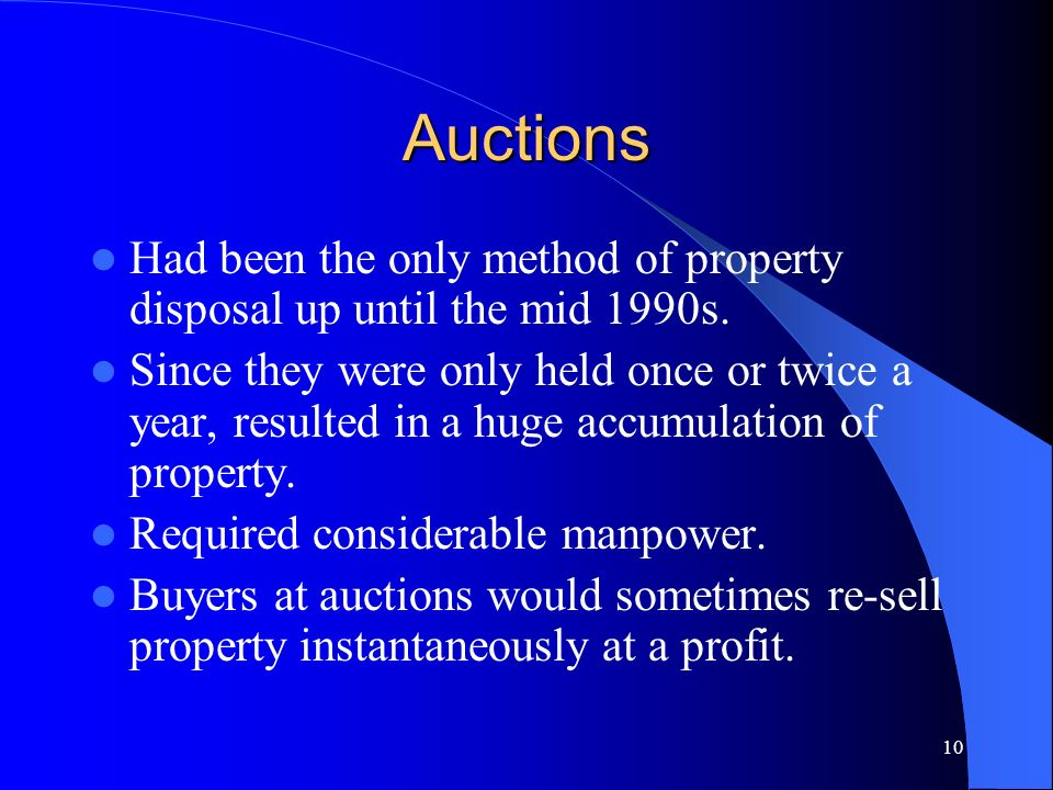 Auctions Had been the only method of property disposal up until the mid 1990s.