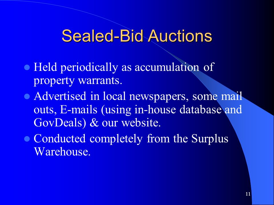 Sealed-Bid Auctions Held periodically as accumulation of property warrants.