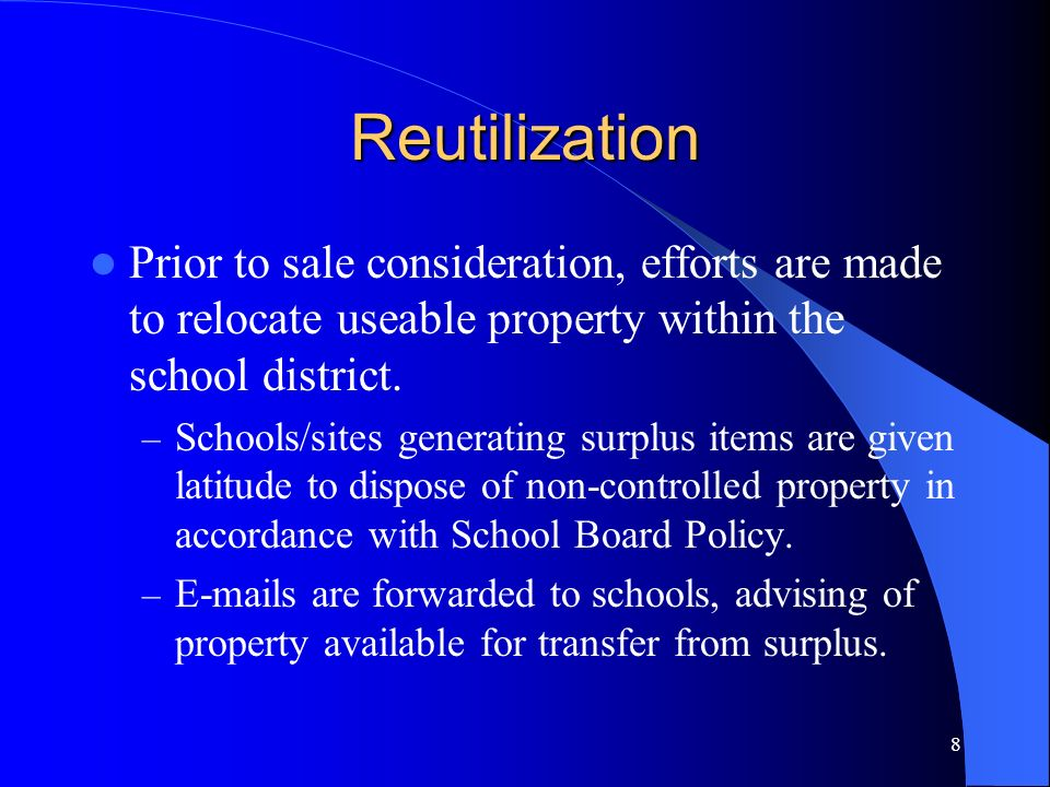 Reutilization Prior to sale consideration, efforts are made to relocate useable property within the school district.