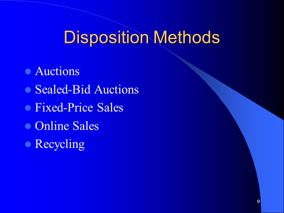 Disposition Methods Auctions Sealed-Bid Auctions Fixed-Price Sales