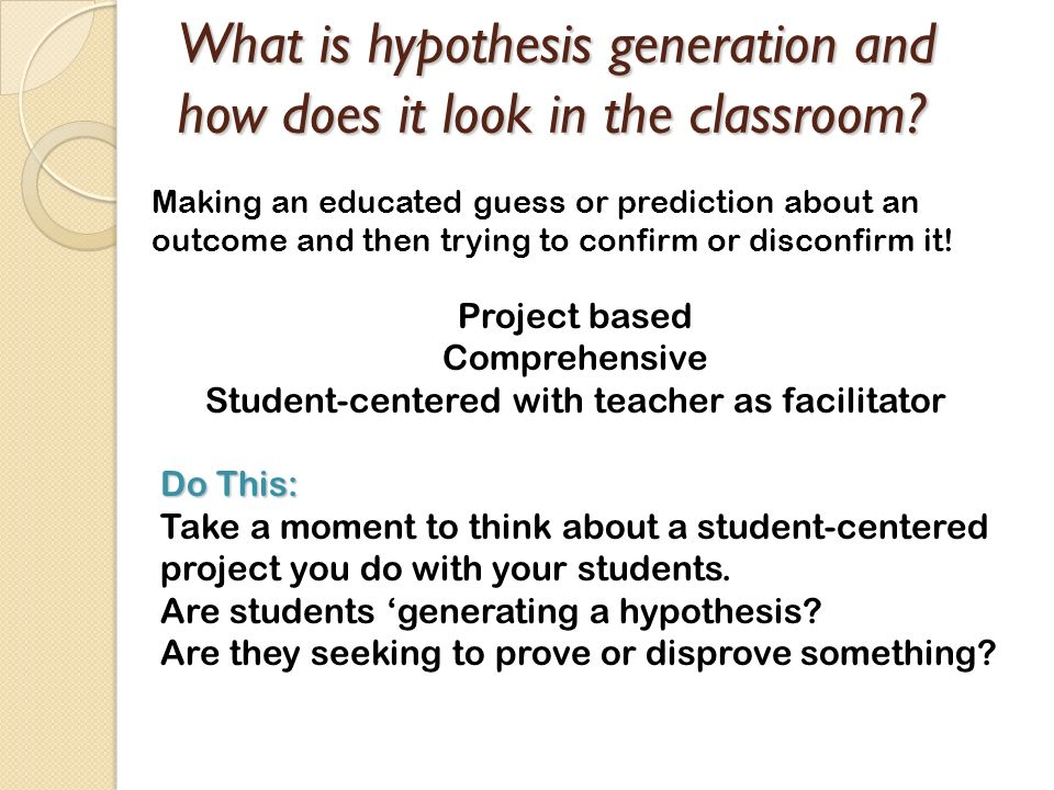 What is hypothesis generation and how does it look in the classroom