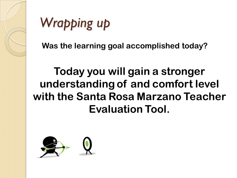 Wrapping up Was the learning goal accomplished today