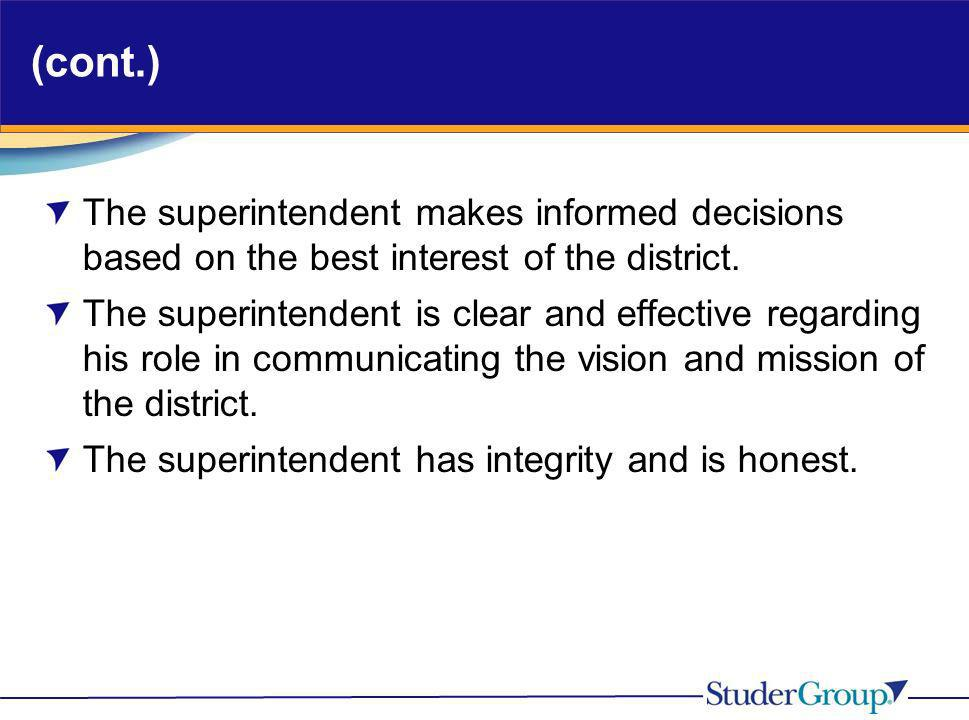 (cont.)The superintendent makes informed decisions based on the best interest of the district.