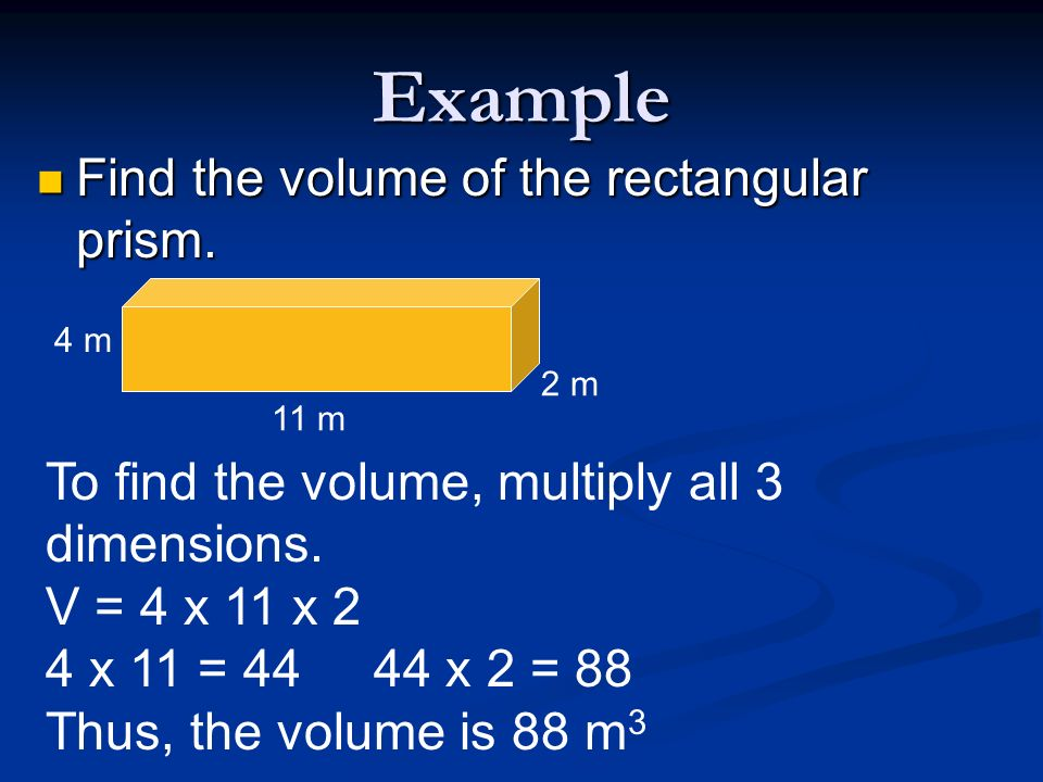 Example Find the volume of the rectangular prism.