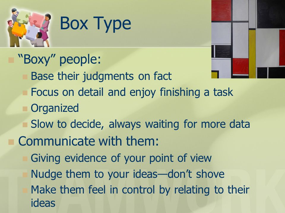 Box Type Boxy people: Communicate with them: