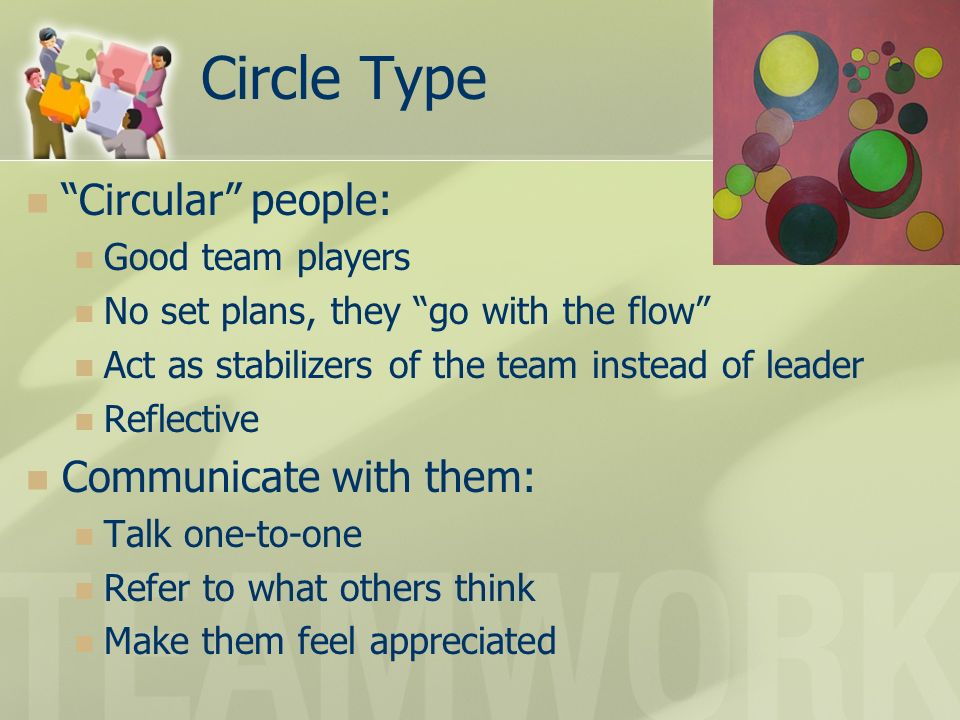Circle Type Circular people: Communicate with them: